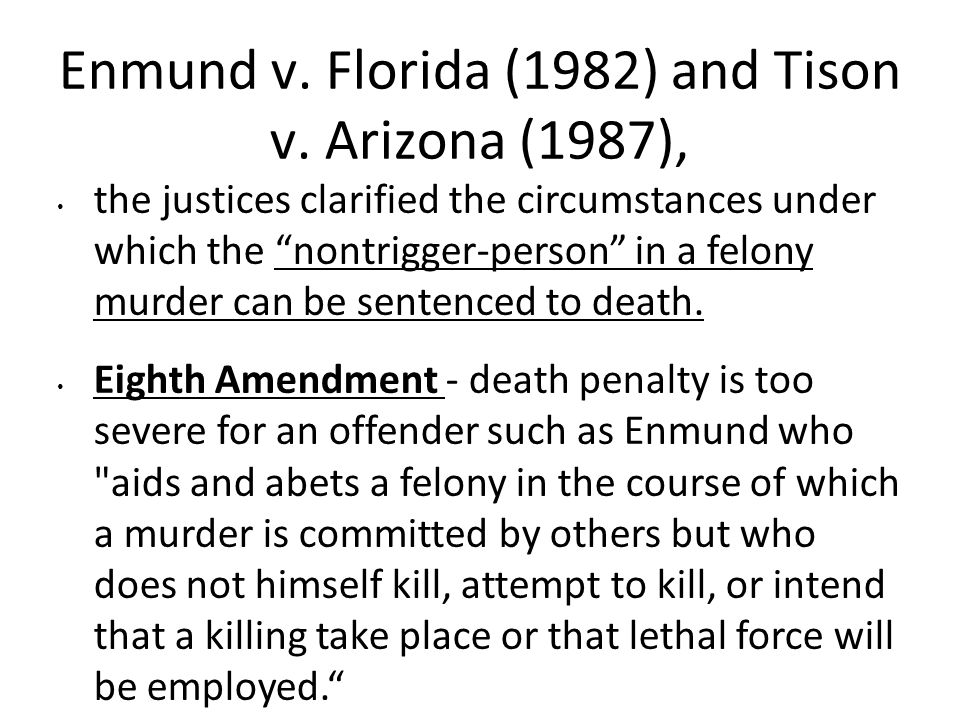 Enmund v.Florida (1982) and Tison v.