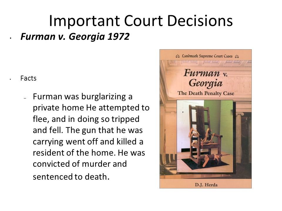 Important Court Decisions Furman v.