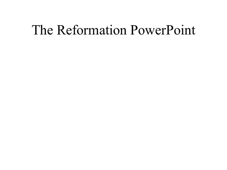 The Reformation PowerPoint