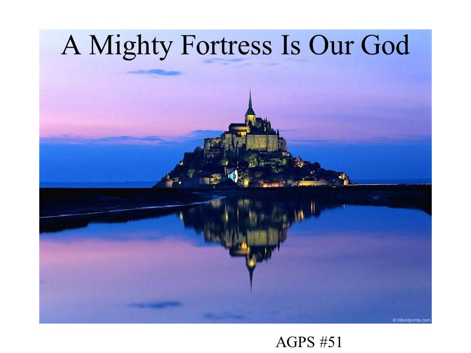 A Mighty Fortress Is Our God AGPS #51