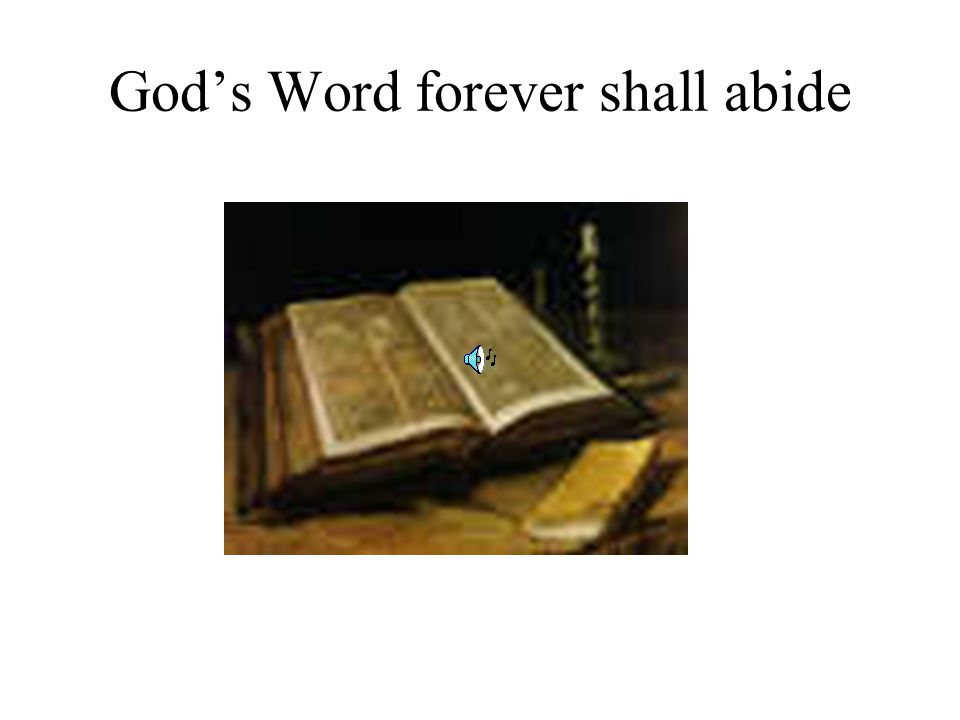God's Word forever shall abide