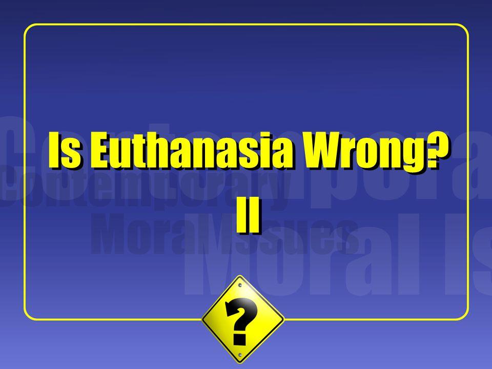 1 II Is Euthanasia Wrong?