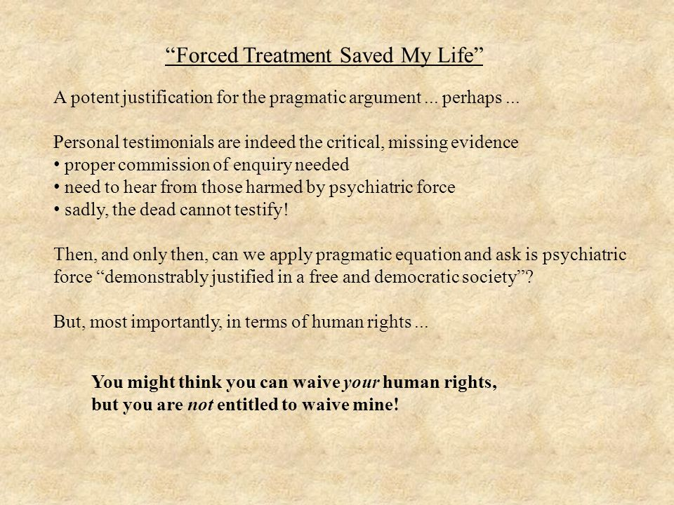 Forced Treatment Saved My Life A potent justification for the pragmatic argument...