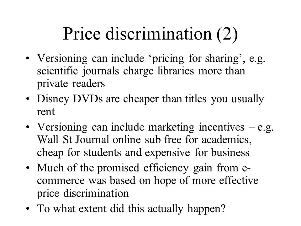 Price discrimination (2) Versioning can include 'pricing for sharing', e.g.
