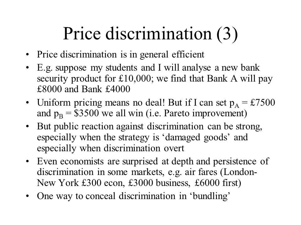 Price discrimination (3) Price discrimination is in general efficient E.g.
