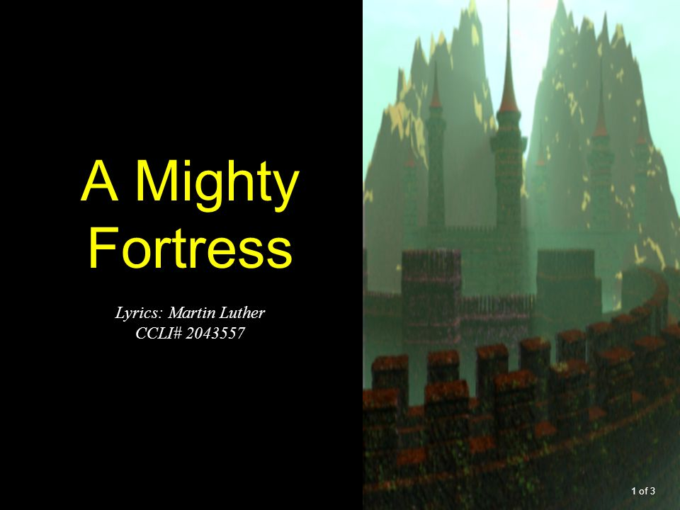A Mighty Fortress Lyrics: Martin Luther CCLI# 2043557 1 of 3
