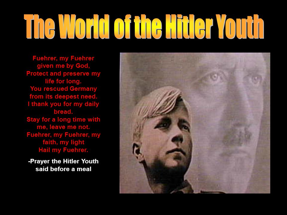 Fuehrer, my Fuehrer given me by God, Protect and preserve my life for long.