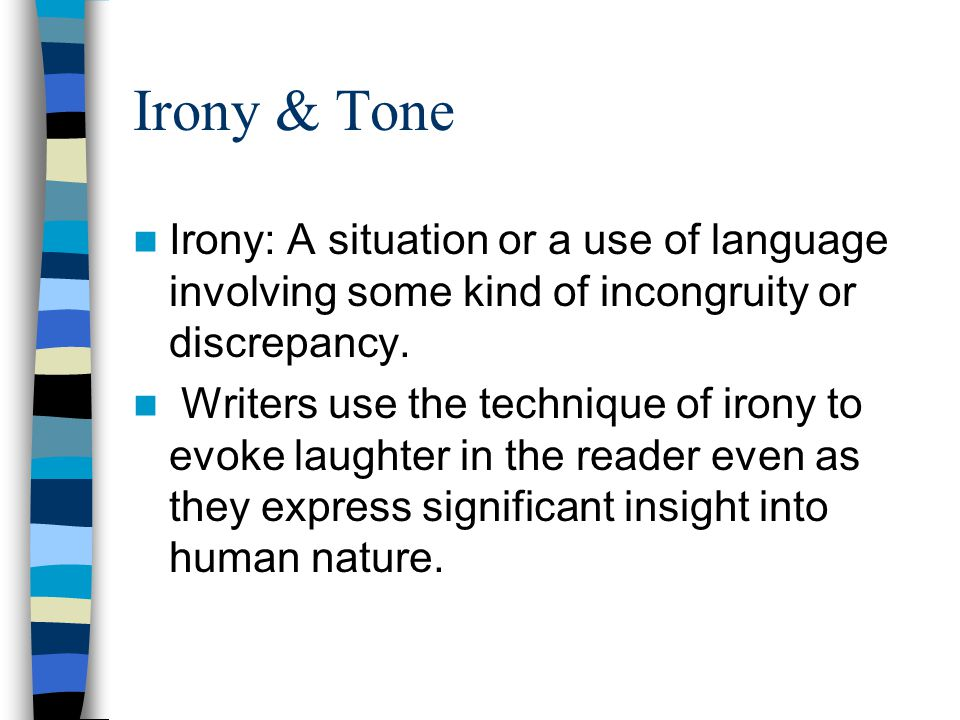 Irony Irony should not be equated with sarcasm, which is simply language one person uses to belittle or ridicule another.