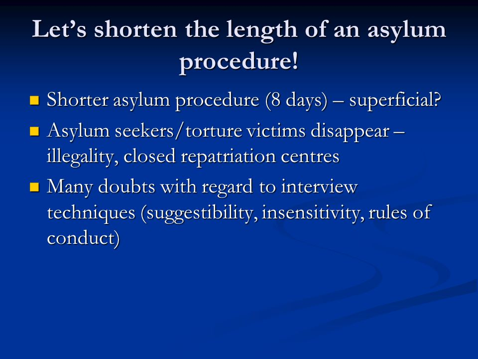 Let's shorten the length of an asylum procedure. Shorter asylum procedure (8 days) – superficial.