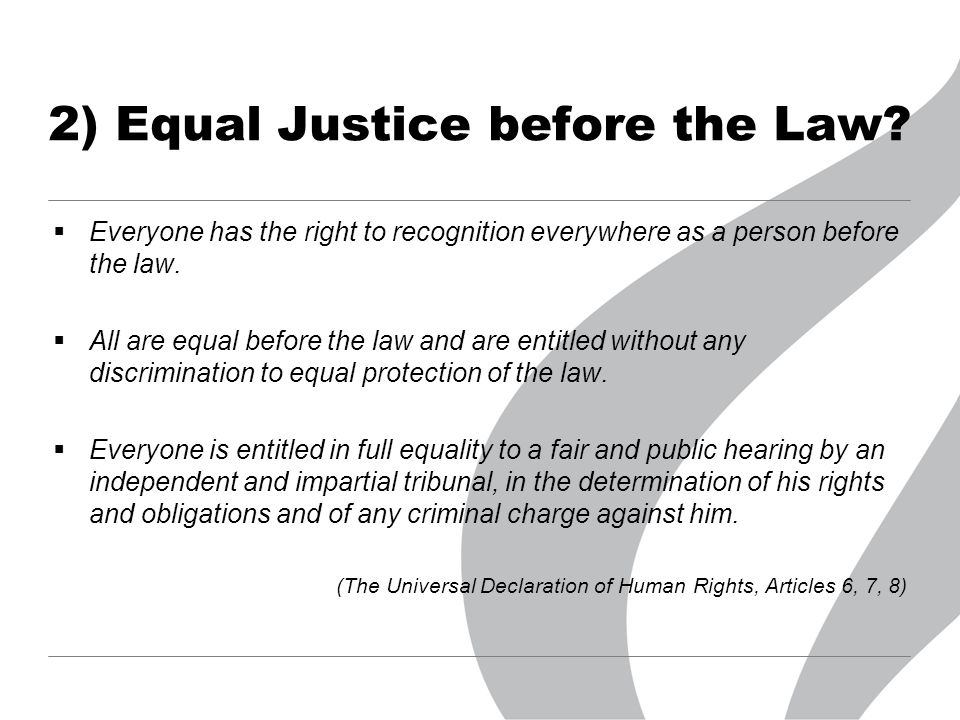 2) Equal Justice before the Law.