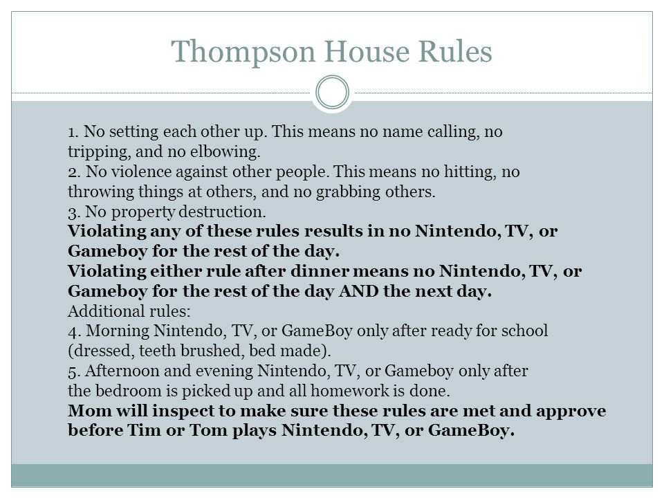 Thompson House Rules 1. No setting each other up.