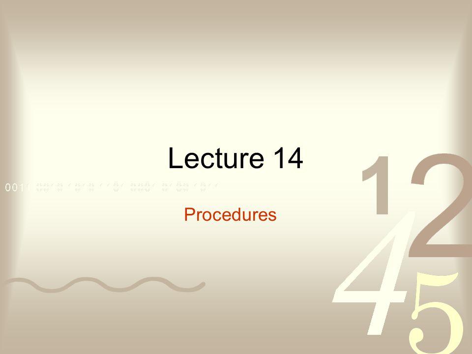Lecture 14 Procedures