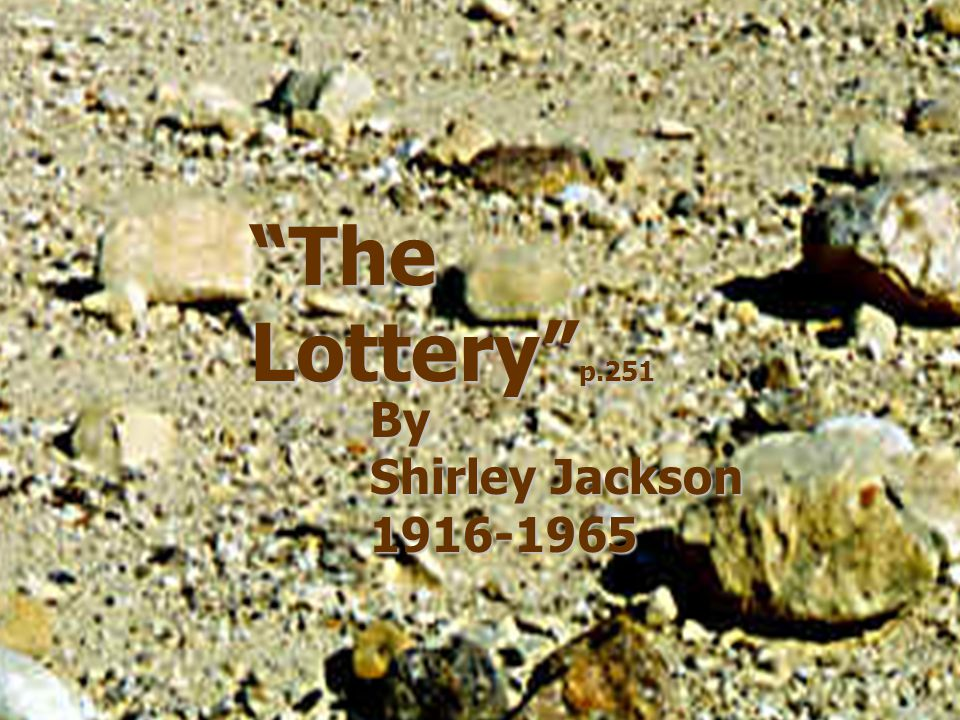 The Lottery 12 More Symbols The black box Symbolizes the determination to cling stubbornly to certain relics that are preservable Slips of paper Symbolize the illogical willingness to be flexible about aspects of the ritual that are not preservable Other Symbols?