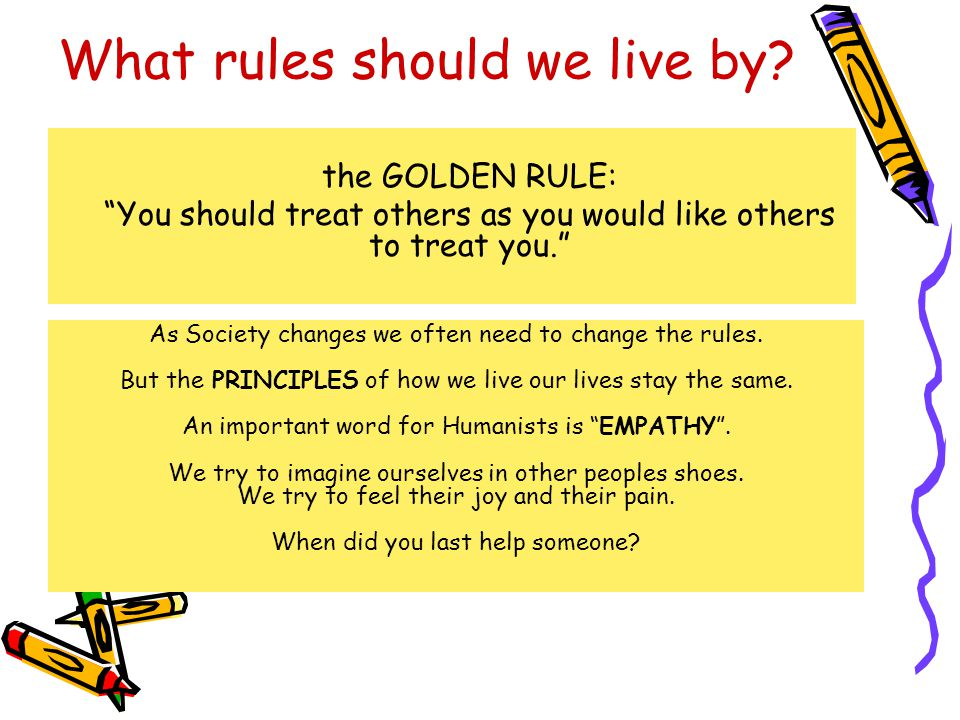 What rules should we live by.