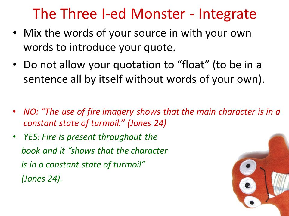 The Three I-ed Monster - Interpret Think about: How does analyzing literature in this way help us to understand the text, ourselves, and/or our wold in general.