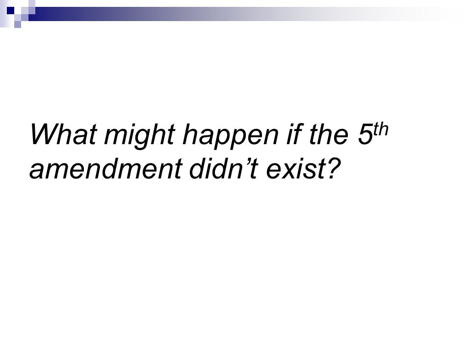 Fifth (5 th ) Amendment Due process under the law