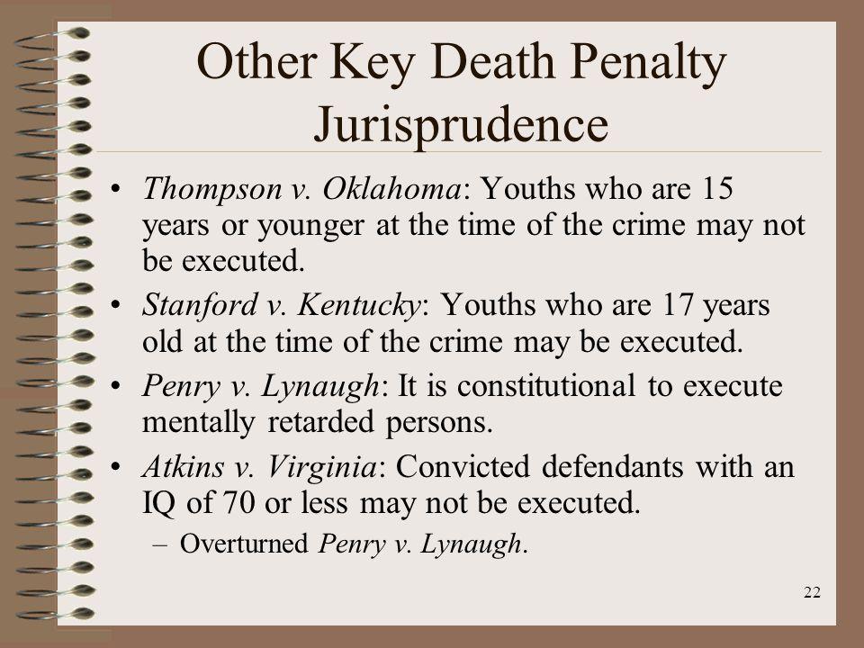22 Other Key Death Penalty Jurisprudence Thompson v.