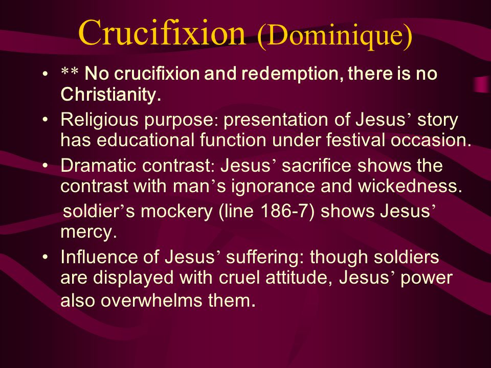 Crucifixion (Dominique) ** No crucifixion and redemption, there is no Christianity.
