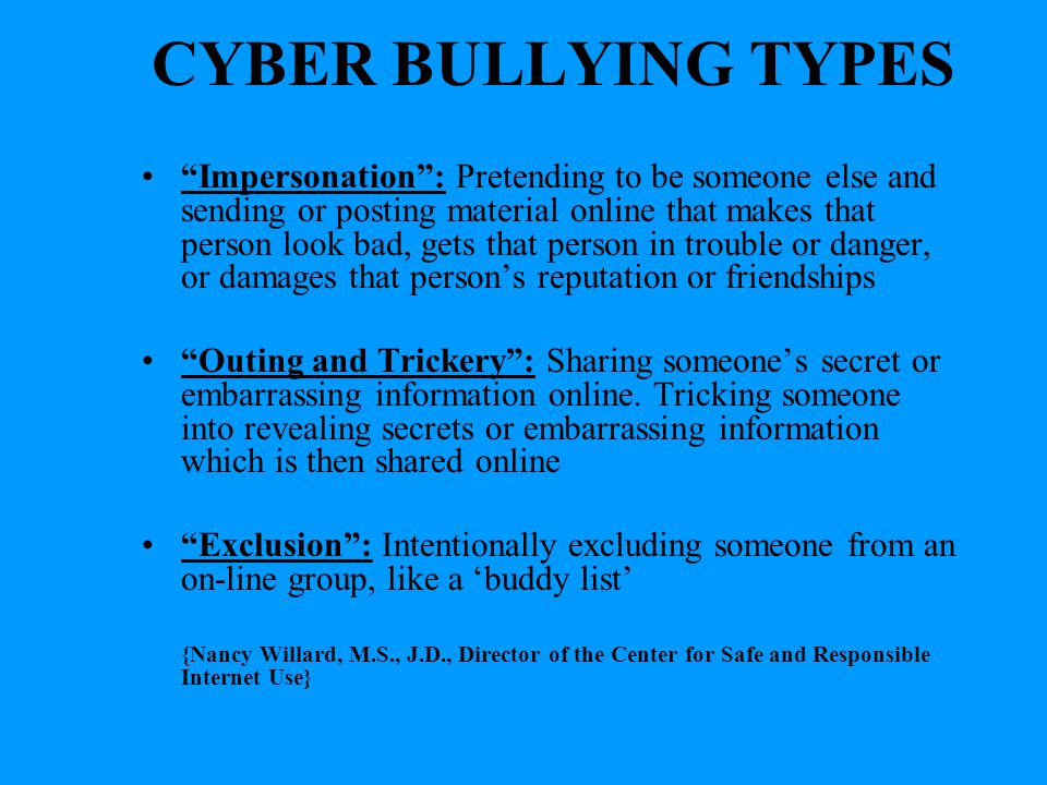 CYBER BULLYING TYPES Flaming': Online fights using electronic messages with angry and vulgar language Harassment : Repeatedly sending offensive, rude, and insulting messages Cyber stalking : Repeatedly sending messages that include threats of harm or are highly intimidating.