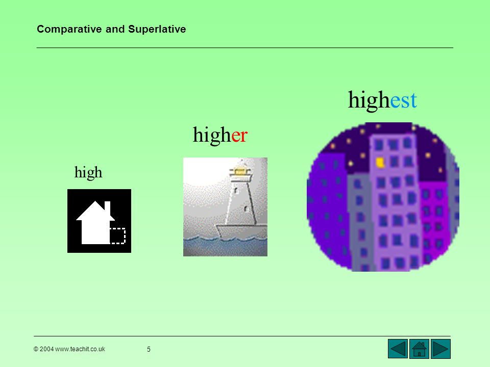 Comparative and Superlative © 2004 www.teachit.co.uk 6 largelong warm Find the comparative and superlative form of: