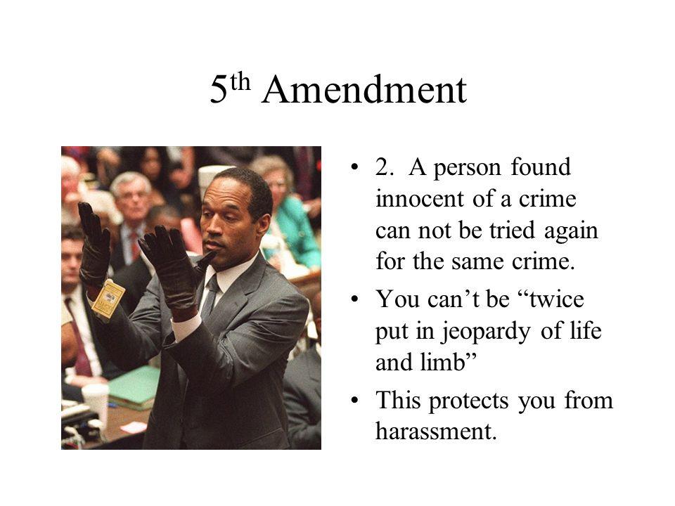 5 th Amendment 3.