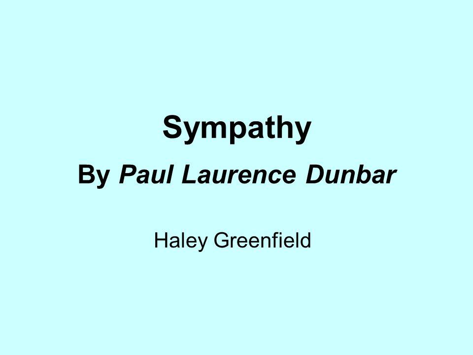 Sympathy By Paul Laurence Dunbar Haley Greenfield
