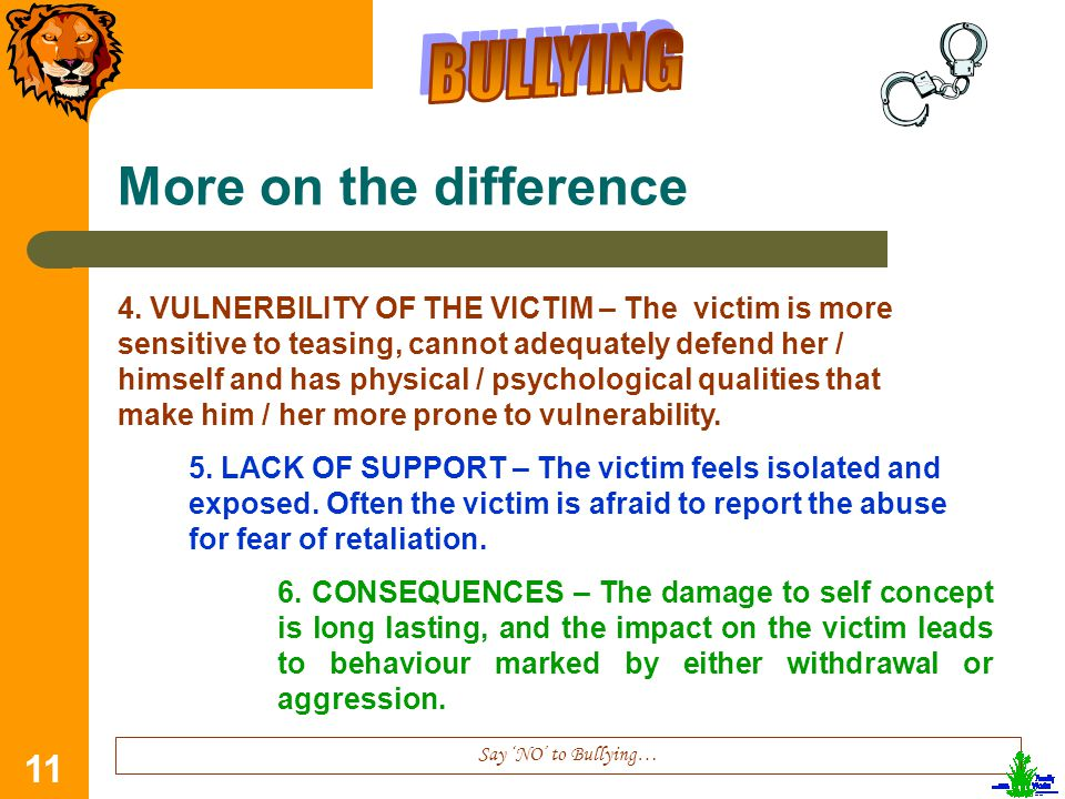 11 More on the difference Say 'NO' to Bullying… 4.