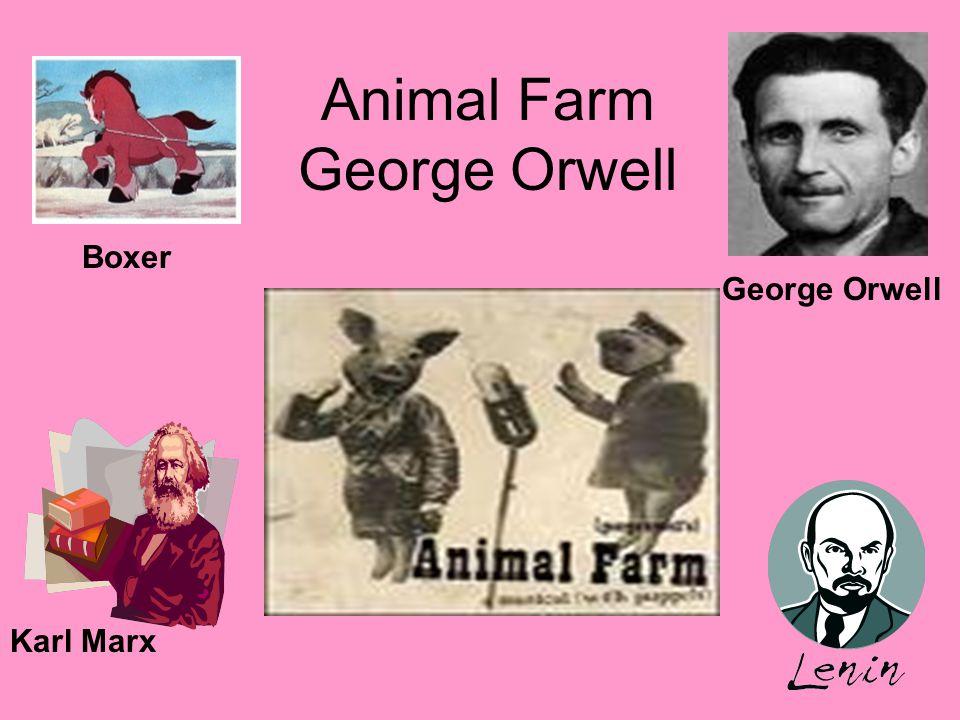 Animal Farm George Orwell Karl Marx George Orwell Boxer