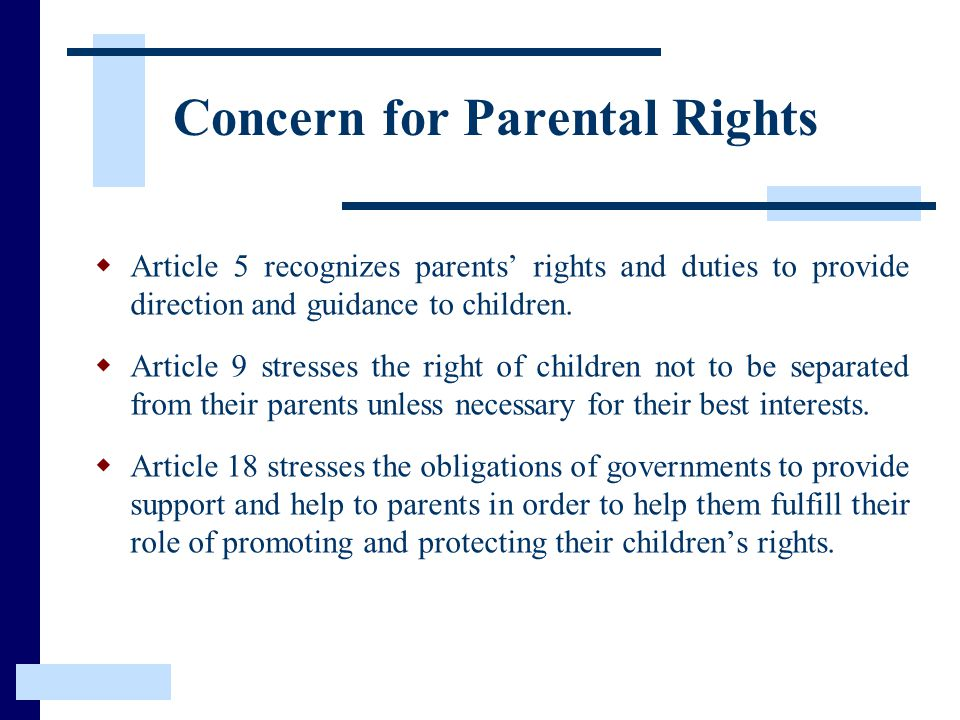Concern for Parental Rights  Article 5 recognizes parents' rights and duties to provide direction and guidance to children.