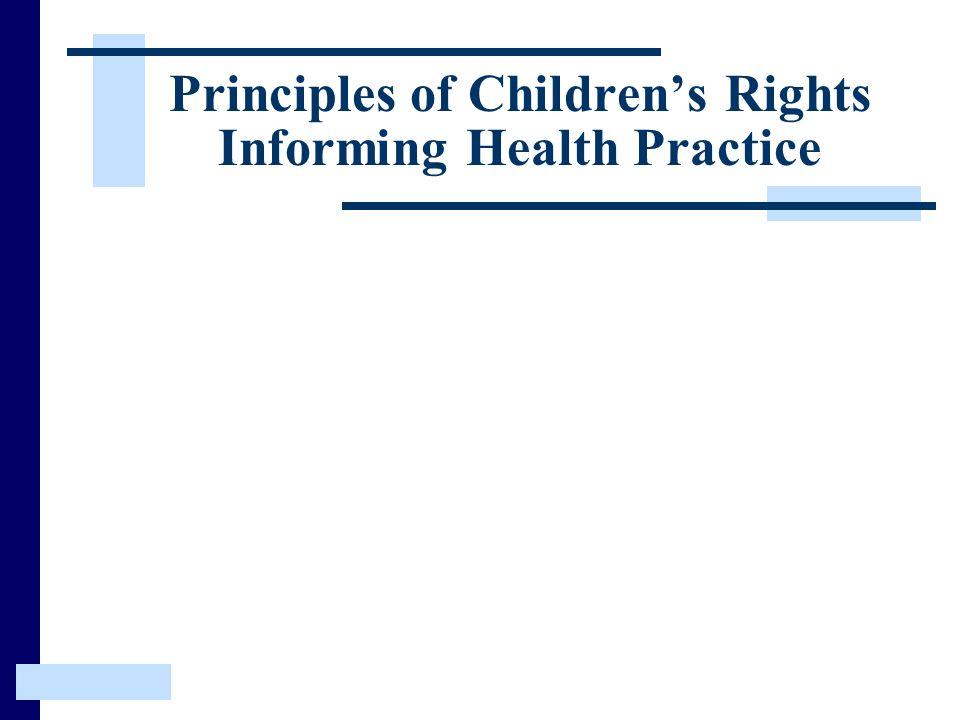 Principles of Children's Rights Informing Health Practice