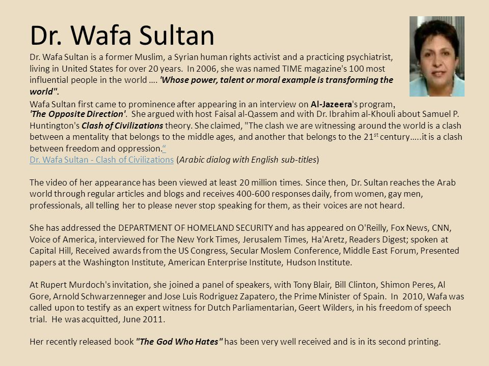 Dr. Wafa Sultan The Opposite Direction . She argued with host Faisal al-Qassem and with Dr.