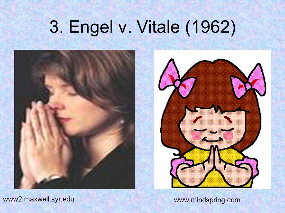 3. Engel v. Vitale (1962) www2.maxwell.syr.edu www.mindspring.com