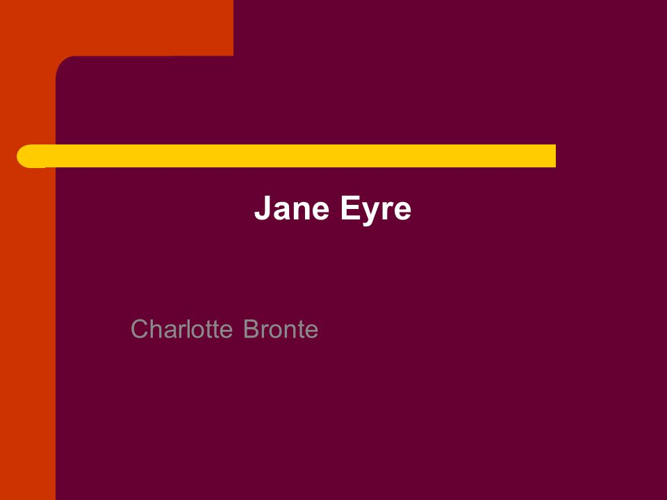 Characters Jane Eyre- The Main Character Edward Rochester- Jane's Employer St.