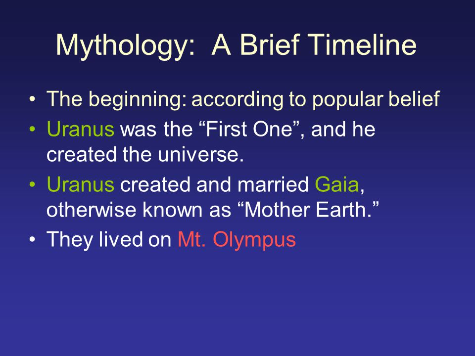 """Mythology: A Brief Timeline The beginning: according to popular belief Uranus was the """"First One"""", and he created the universe. Uranus created and mar"""
