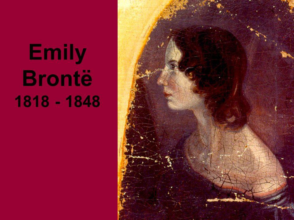 Emily Brontë 1818 - 1848