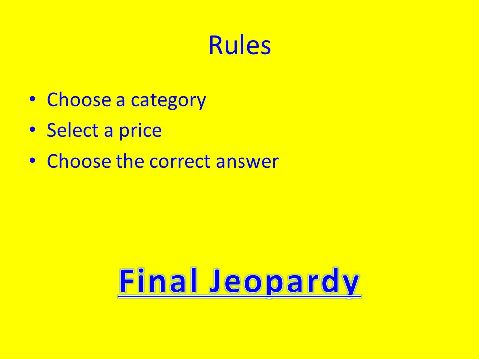 Rules Choose a category Select a price Choose the correct answer