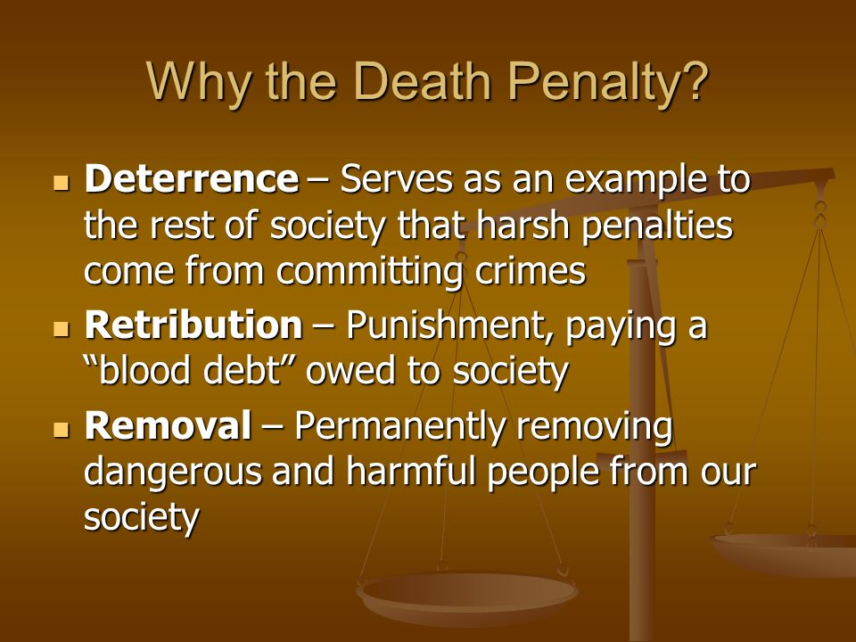 Why the Death Penalty.