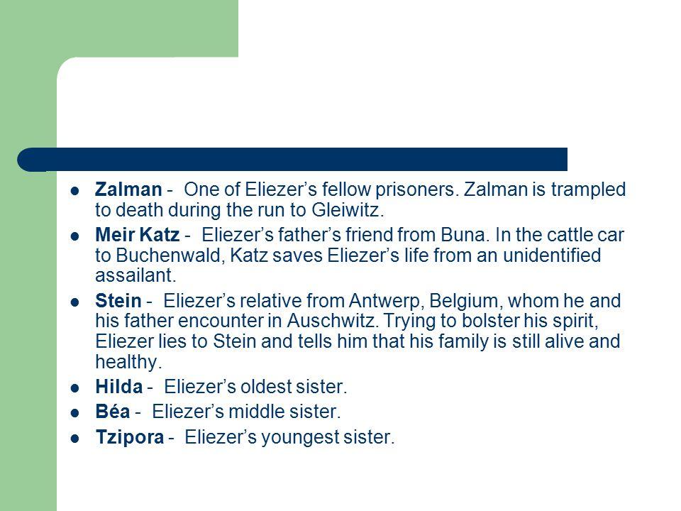 Zalman - One of Eliezer's fellow prisoners. Zalman is trampled to death during the run to Gleiwitz.