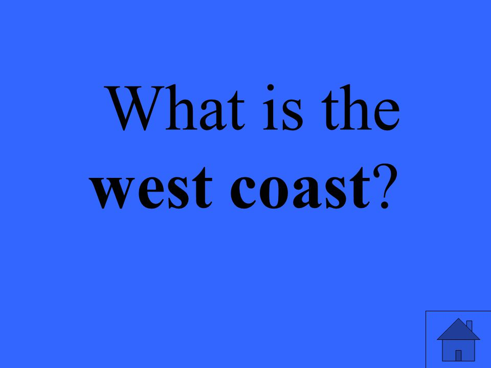 What is the west coast
