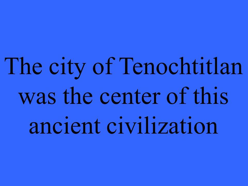 What was the Aztec Civilization.