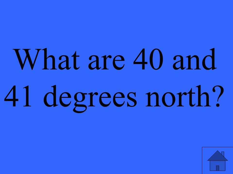 What are 40 and 41 degrees north