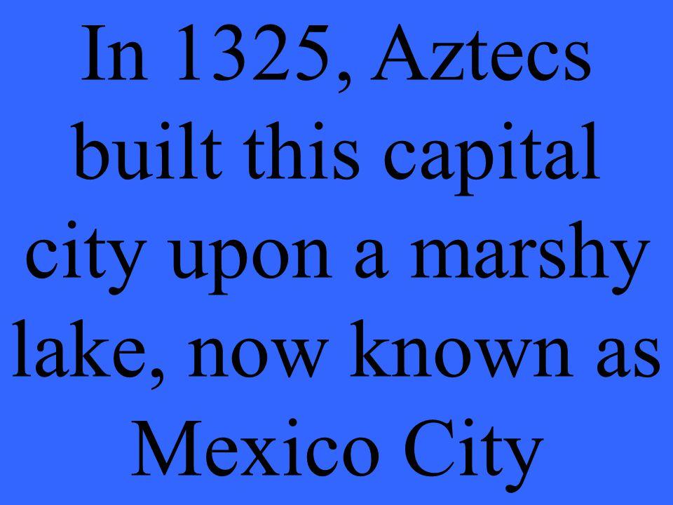 What is Tenochtitlan? (teh nawch tee tlahn)