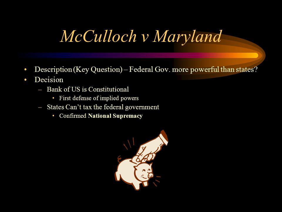 McCulloch v Maryland Description (Key Question) – Federal Gov.
