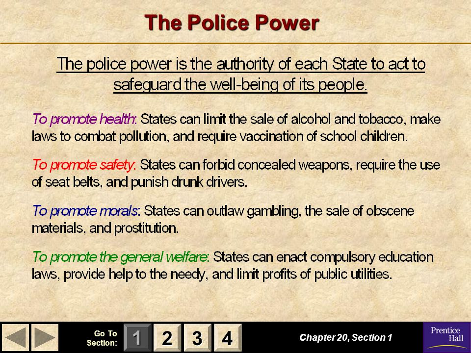 123 Go To Section: 4 Chapter 20, Section 1 2222 3333 4444 The Police Power
