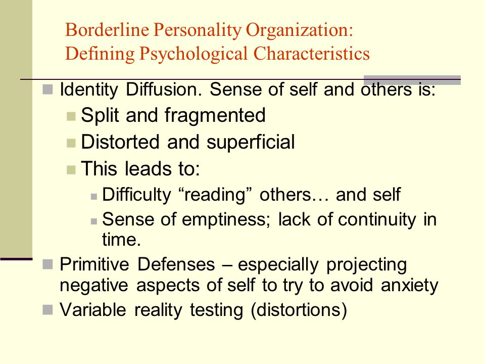Borderline Personality Organization: Defining Psychological Characteristics Identity Diffusion.