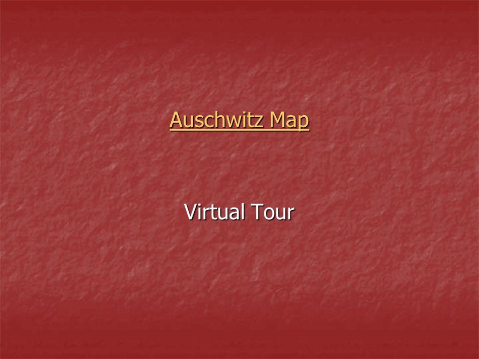 Auschwitz Map Auschwitz Map Virtual Tour