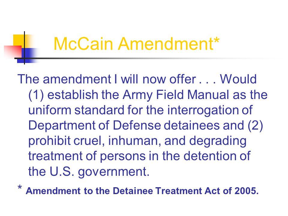 McCain Amendment* The amendment I will now offer...