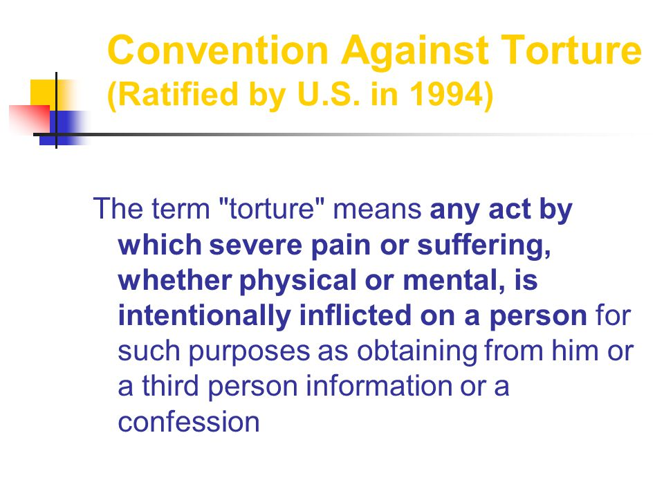 Convention Against Torture (Ratified by U.S.