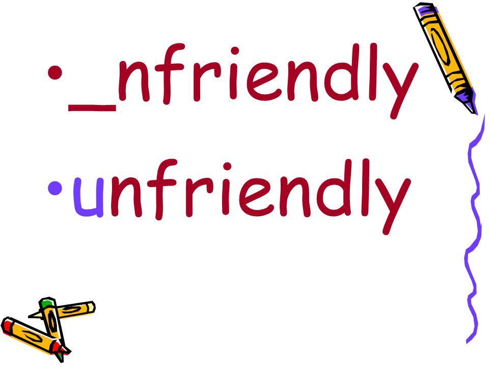 _nfriendly unfriendly
