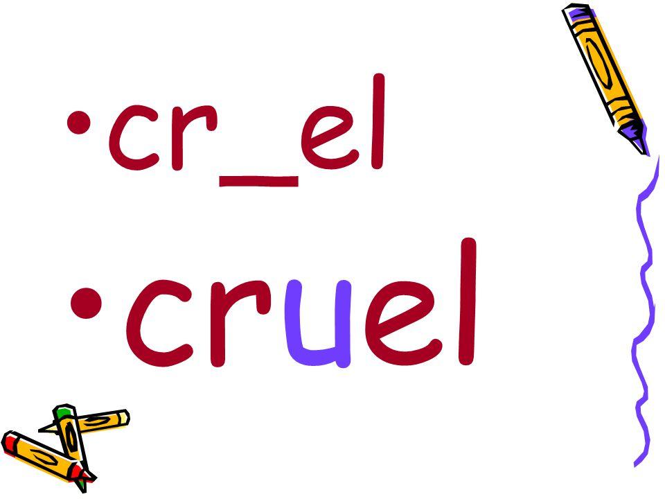 cr_el cruel